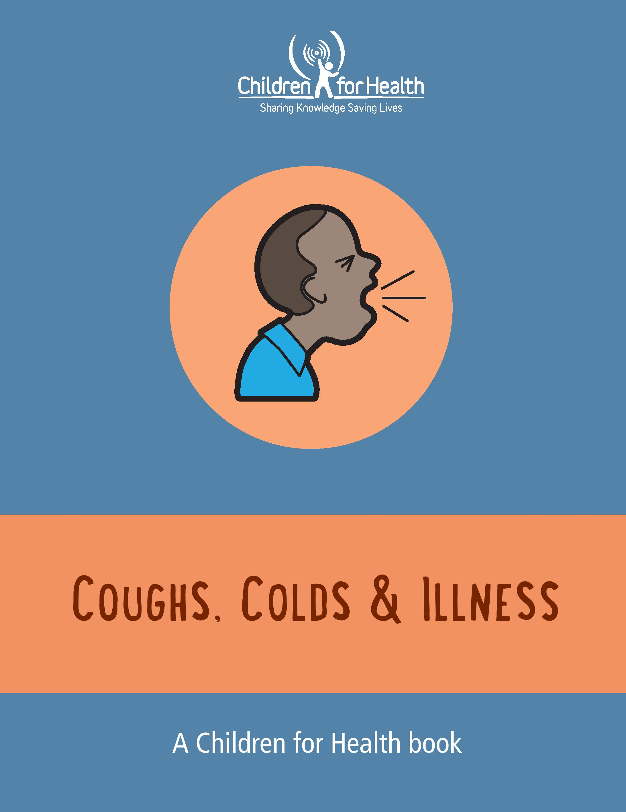 A book cover, it is blue with orange blocks featuring a black child coughing and the text, Coughs, Colds & Illness, a Children for Health book.