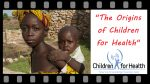 The Origins of Children for Health, a young girl with a baby on her back